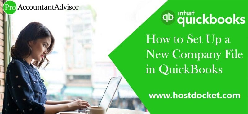 How to Set Up a New Company File in QuickBooks