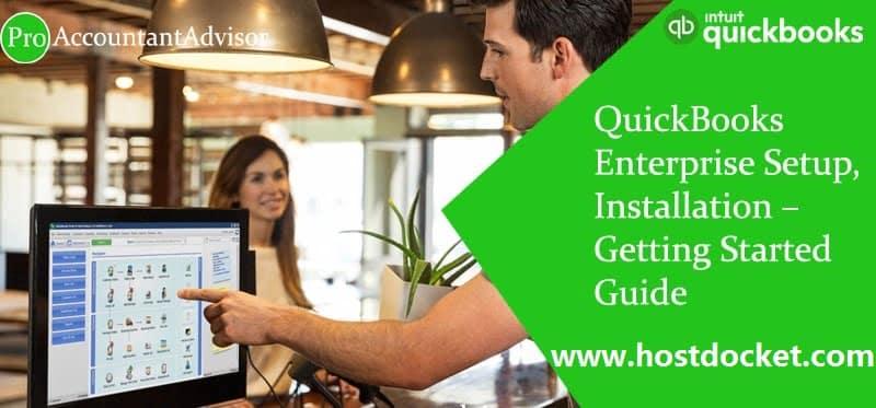 QuickBooks Enterprise Setup, Installation–Getting Started Guide