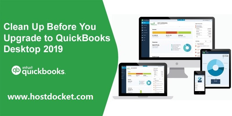 Clean Up Before You Upgrade to QuickBooks Desktop 2019-Pro Accountant Advisor