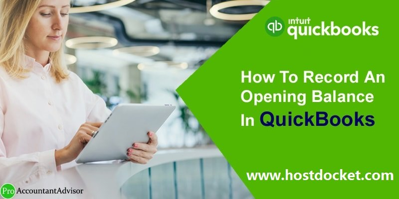 How To Record An Opening Balance In QuickBooks-Pro Accountant Advisor