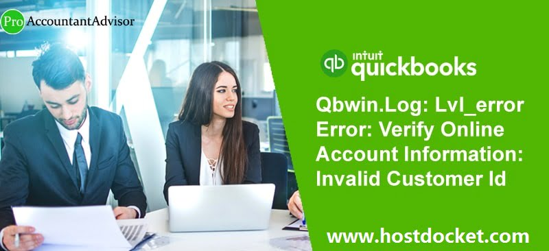 Qbwin.Log Lvl_error Error Verify Online Account Information Invalid Customer Id Number-Pro Accountant Advisor