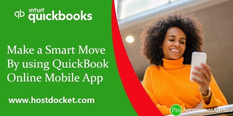 Make a Smart Move By using QuickBooks Online Mobile App-Proaccountantadvisor