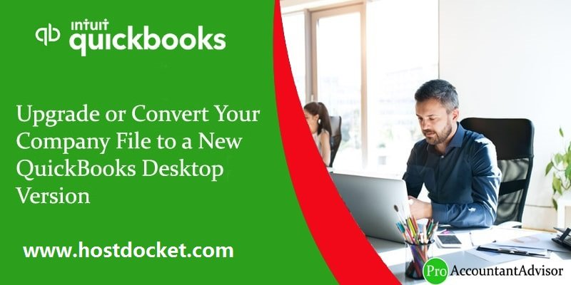 Upgrade or Convert Your Company File to a New QuickBooks Desktop Version-Pro-Accountant-Advisor