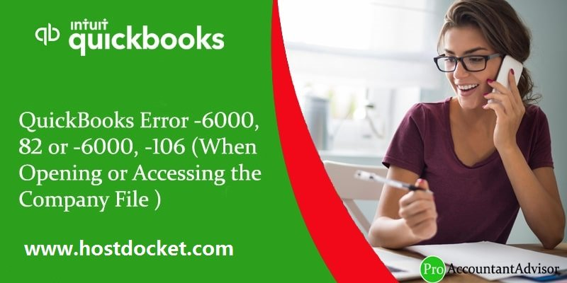 How to Fix QuickBooks Error 6000, -82 or 6000, -106 (When Opening or Accessing the Company File)?