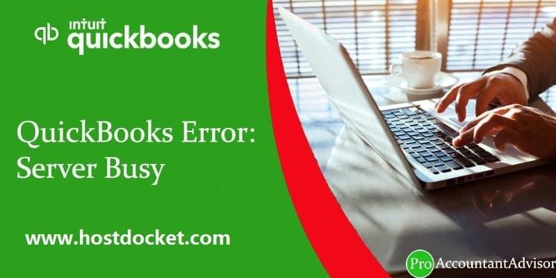 QuickBooks Error-Server Busy-proaccountantadvisor