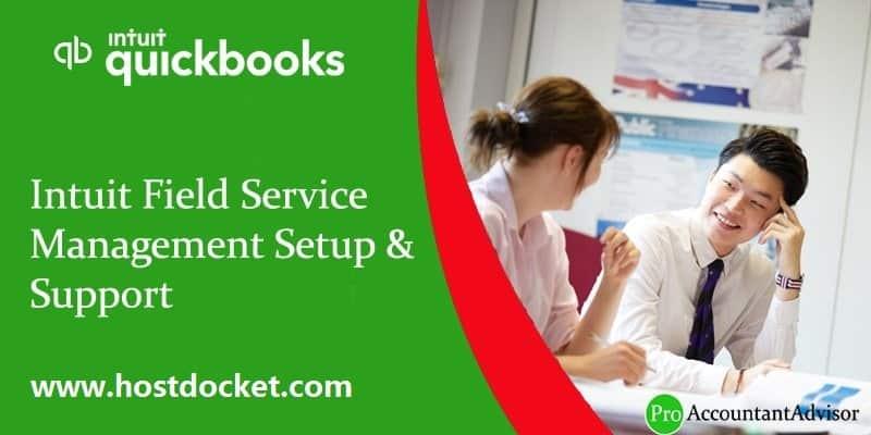 Intuit Field Service Management Setup & Support-Pro Accountant Advisor