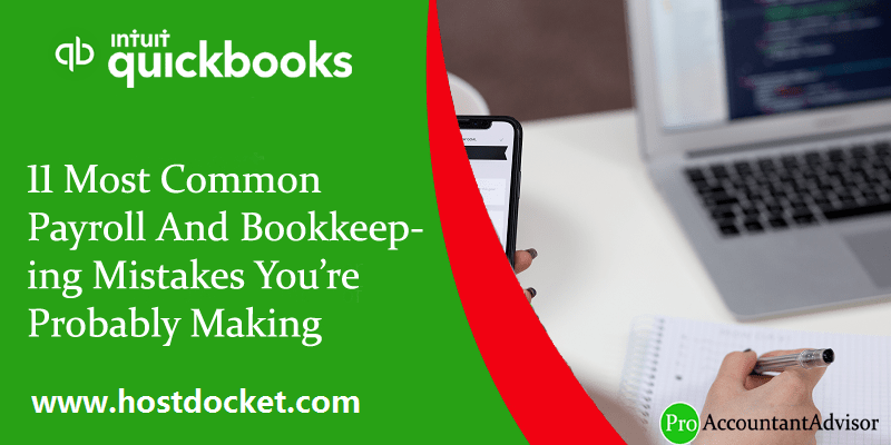 11 Most Common Payroll And Bookkeeping Mistakes You're Probably Making