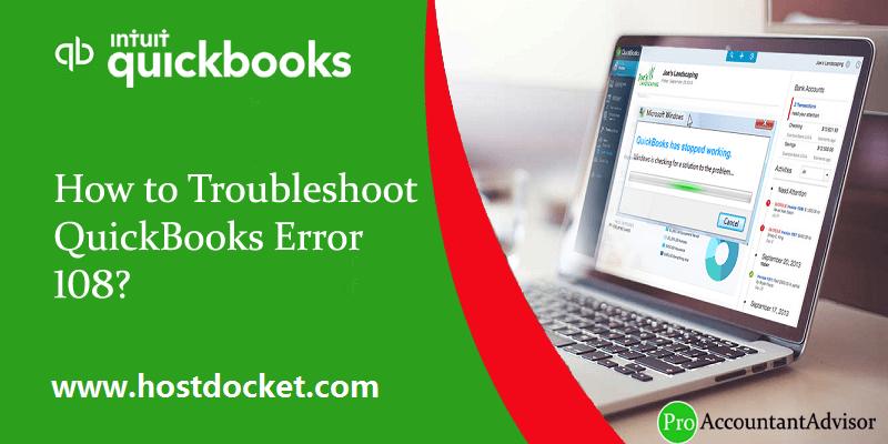 How to Troubleshoot QuickBooks Error 108?