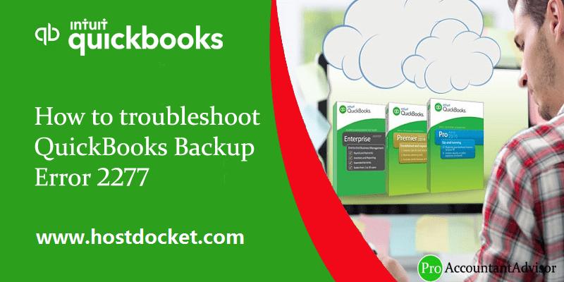 How to troubleshoot QuickBooks Backup Error 2277