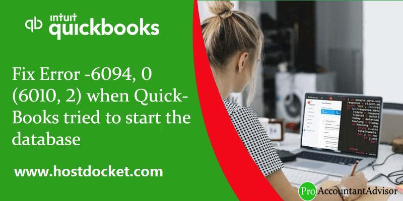 Fix Error -6094, 0 (6010, 2) when QuickBooks tried to start the database