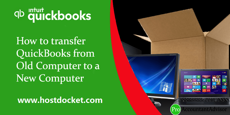 How to transfer QuickBooks from Old Computer to a New Computer