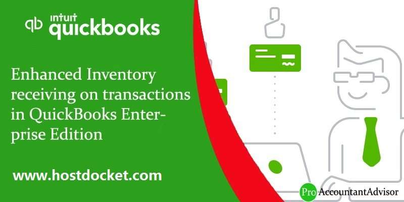 How to Enhanced Inventory Receiving on Transactions in QuickBooks Enterprise