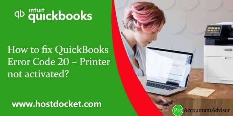 How to fix QuickBooks Error Code 20 Printer not activated