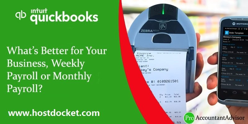 What's Better for Your Business, Weekly Payroll or Monthly Payroll-proaccountantadvisor
