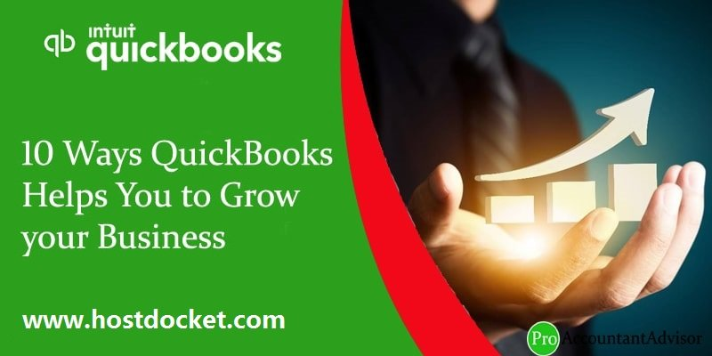 10 Ways QuickBooks Helps You to Grow your Business-Pro Accountant Advisor