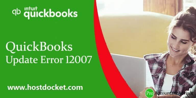 How to Fix QuickBooks Update Error 12007?