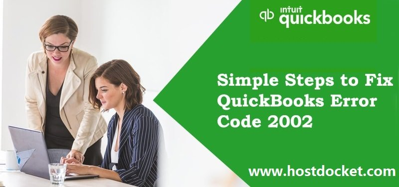 Simple Steps to Fix QuickBooks Error Code 2002