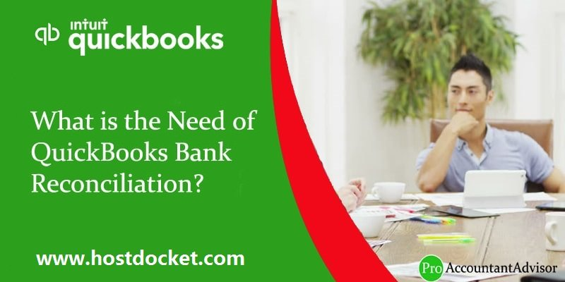 What is the Need of QuickBooks Bank Reconciliation-proaccountantadvisor