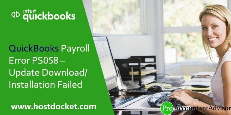 QuickBooks Payroll Error PS058 – Update Download/ Installation Failed